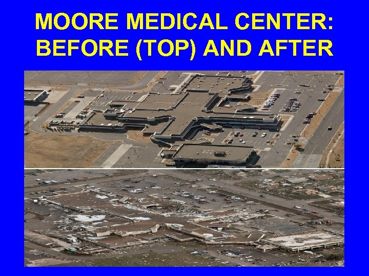 MOORE MEDICAL CENTER: BEFORE (TOP) AND AFTER