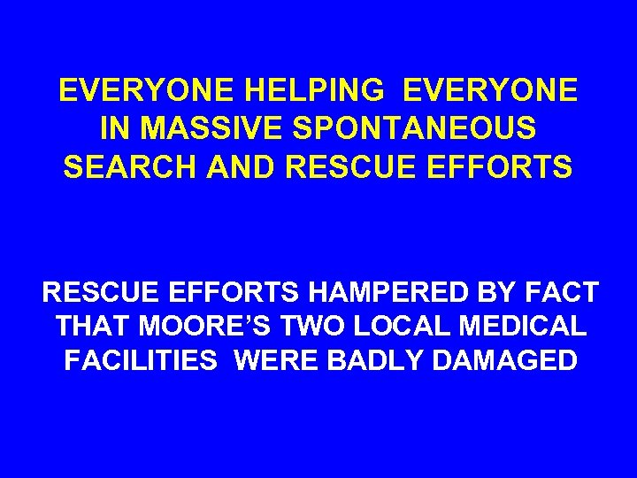 EVERYONE HELPING EVERYONE IN MASSIVE SPONTANEOUS SEARCH AND RESCUE EFFORTS HAMPERED BY FACT THAT