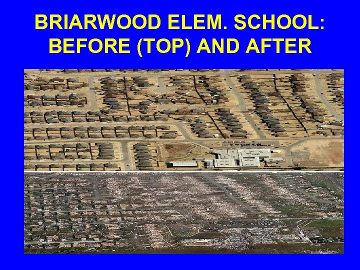 BRIARWOOD ELEM. SCHOOL: BEFORE (TOP) AND AFTER