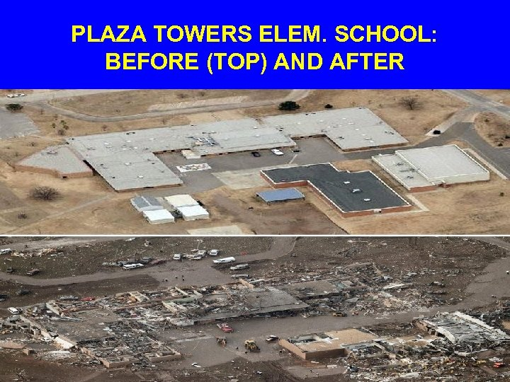 PLAZA TOWERS ELEM. SCHOOL: BEFORE (TOP) AND AFTER