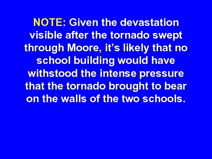 NOTE: Given the devastation visible after the tornado swept through Moore, it's likely that