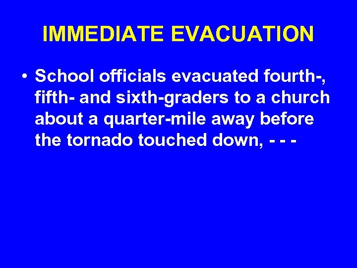 IMMEDIATE EVACUATION • School officials evacuated fourth-, fifth- and sixth-graders to a church about