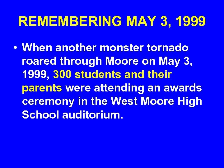 REMEMBERING MAY 3, 1999 • When another monster tornado roared through Moore on May