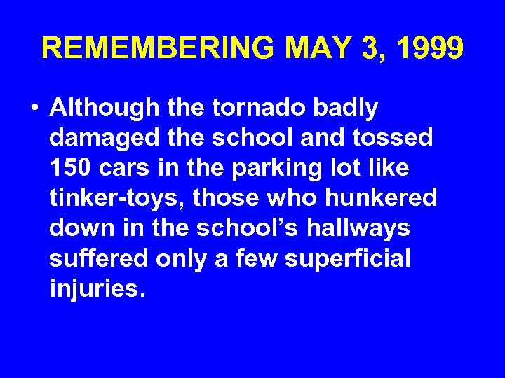 REMEMBERING MAY 3, 1999 • Although the tornado badly damaged the school and tossed