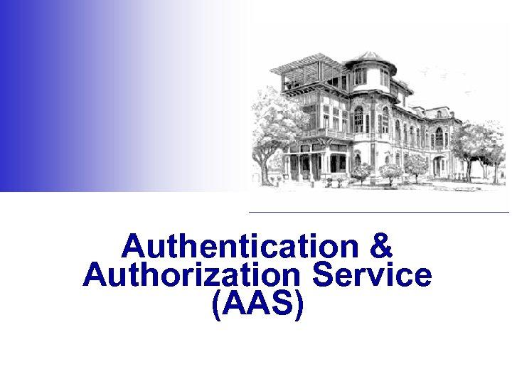 Authentication & Authorization Service (AAS)