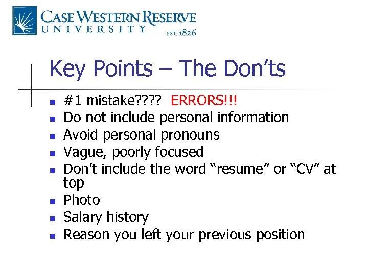 Key Points – The Don'ts n n n n #1 mistake? ? ERRORS!!! Do