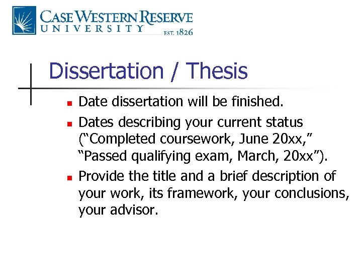 Dissertation / Thesis n n n Date dissertation will be finished. Dates describing your