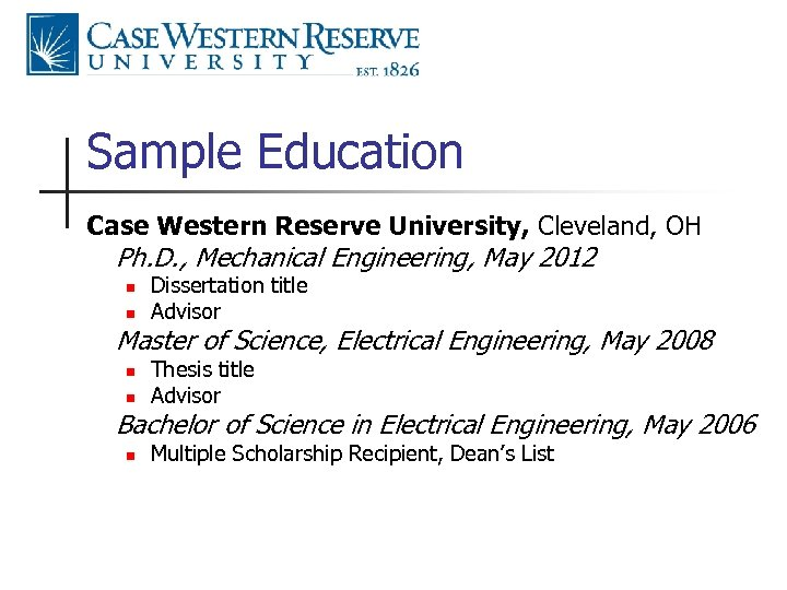 Sample Education Case Western Reserve University, Cleveland, OH Ph. D. , Mechanical Engineering, May