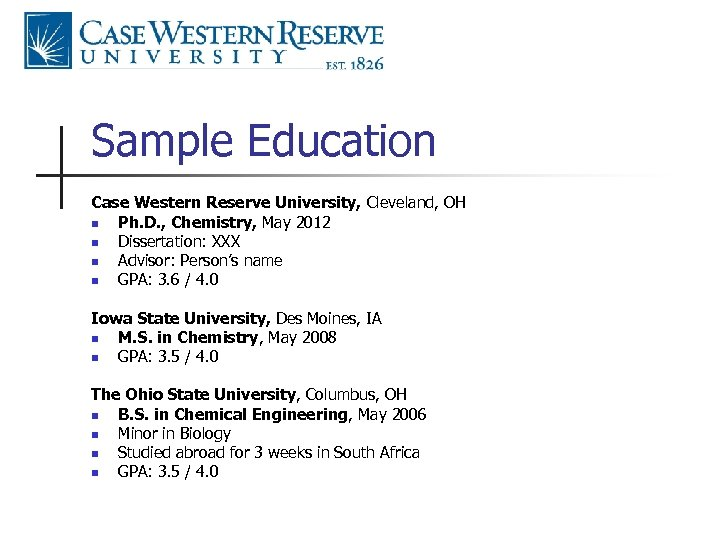 Sample Education Case Western Reserve University, Cleveland, OH n Ph. D. , Chemistry, May