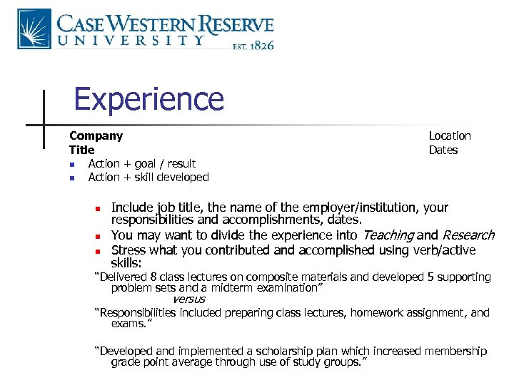 Experience Company Title n Action + goal / result n Action + skill developed