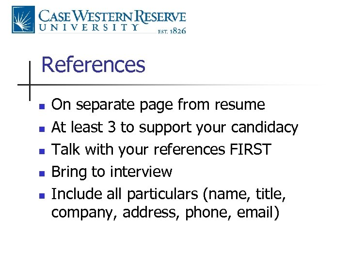 References n n n On separate page from resume At least 3 to support