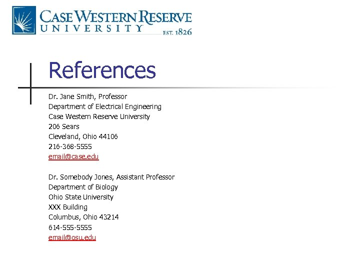 References Dr. Jane Smith, Professor Department of Electrical Engineering Case Western Reserve University 206