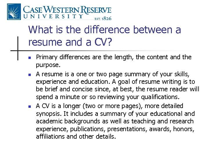 What is the difference between a resume and a CV? n n n Primary
