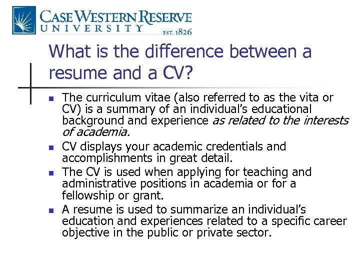 What is the difference between a resume and a CV? n The curriculum vitae
