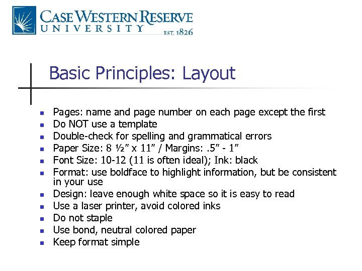 Basic Principles: Layout n n n Pages: name and page number on each page