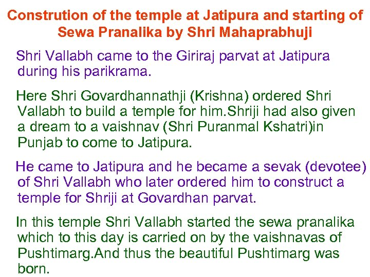 Constrution of the temple at Jatipura and starting of Sewa Pranalika by Shri Mahaprabhuji