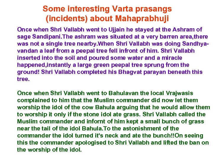 Some interesting Varta prasangs (incidents) about Mahaprabhuji Once when Shri Vallabh went to Ujjain