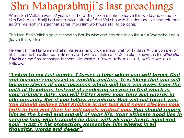 Shri Mahaprabhuji's last preachings When Shri Vallabh was 52 years old, Lord Shriji ordered