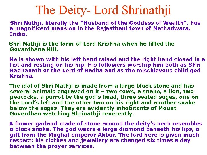 The Deity- Lord Shrinathji Shri Nathji, literally the