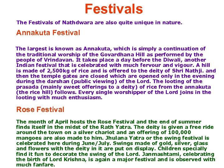 Festivals The Festivals of Nathdwara are also quite unique in nature. Annakuta Festival The