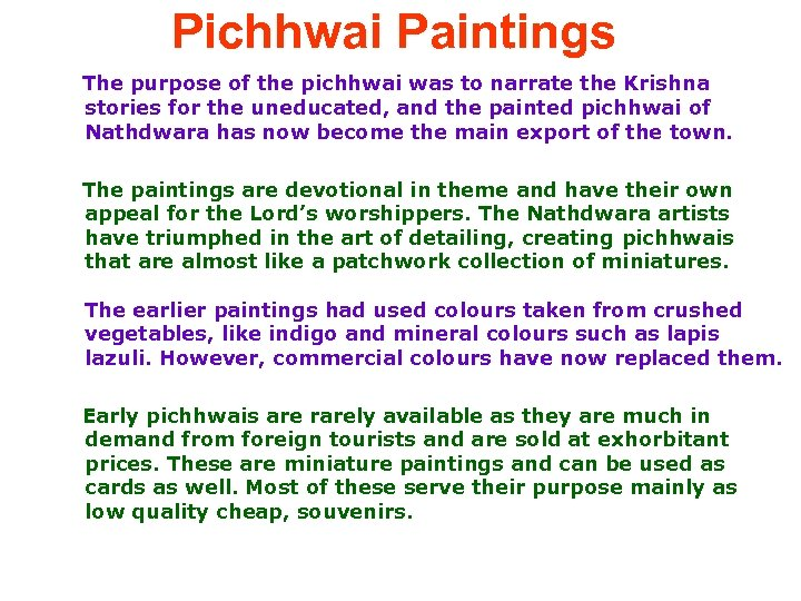 Pichhwai Paintings The purpose of the pichhwai was to narrate the Krishna stories for