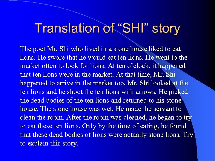 """Translation of """"SHI"""" story The poet Mr. Shi who lived in a stone house"""