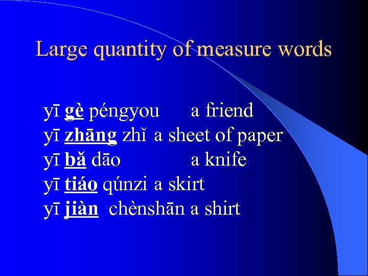 Large quantity of measure words yī gè péngyou a friend yī zhāng zhǐ a