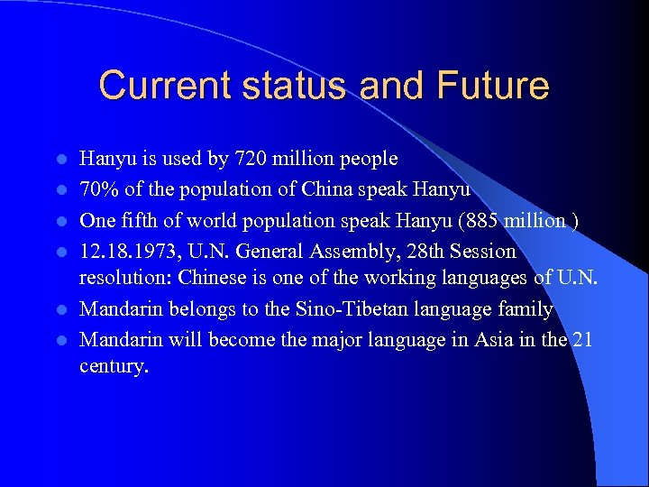 Current status and Future l l l Hanyu is used by 720 million people