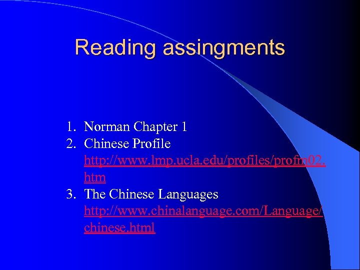 Reading assingments 1. Norman Chapter 1 2. Chinese Profile http: //www. lmp. ucla. edu/profiles/profm