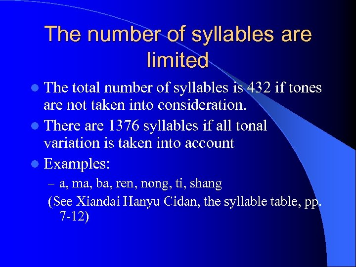 The number of syllables are limited l The total number of syllables is 432