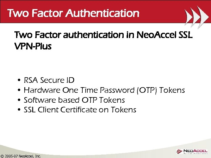 Two Factor Authentication Two Factor authentication in Neo. Accel SSL VPN-Plus • RSA Secure