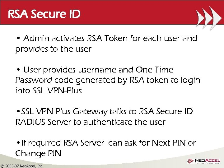 RSA Secure ID • Admin activates RSA Token for each user and provides to