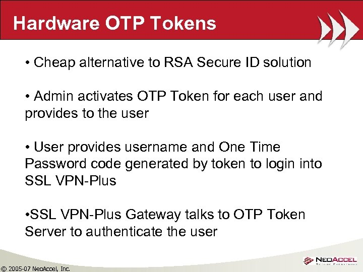 Hardware OTP Tokens • Cheap alternative to RSA Secure ID solution • Admin activates