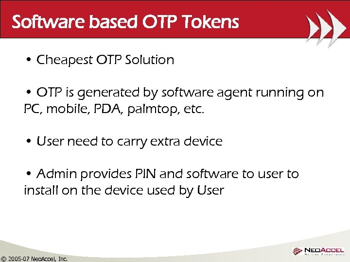 Software based OTP Tokens • Cheapest OTP Solution • OTP is generated by software