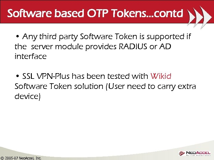 Software based OTP Tokens…contd • Any third party Software Token is supported if the