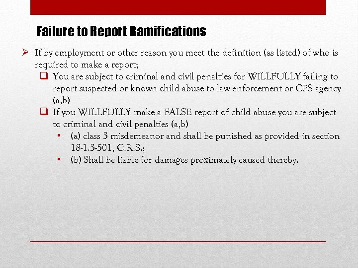 Failure to Report Ramifications Ø If by employment or other reason you meet the