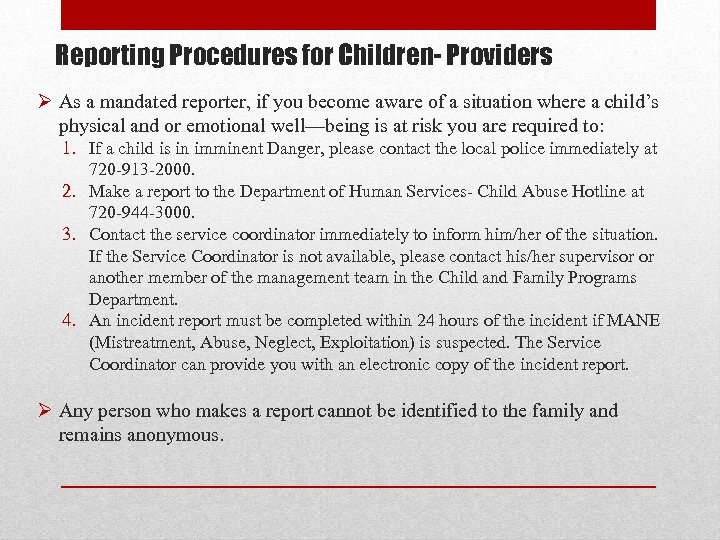 Reporting Procedures for Children- Providers Ø As a mandated reporter, if you become aware