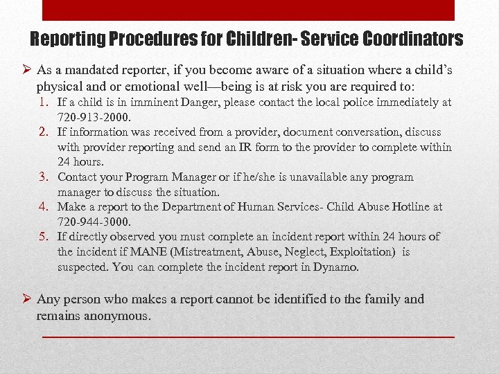 Reporting Procedures for Children- Service Coordinators Ø As a mandated reporter, if you become
