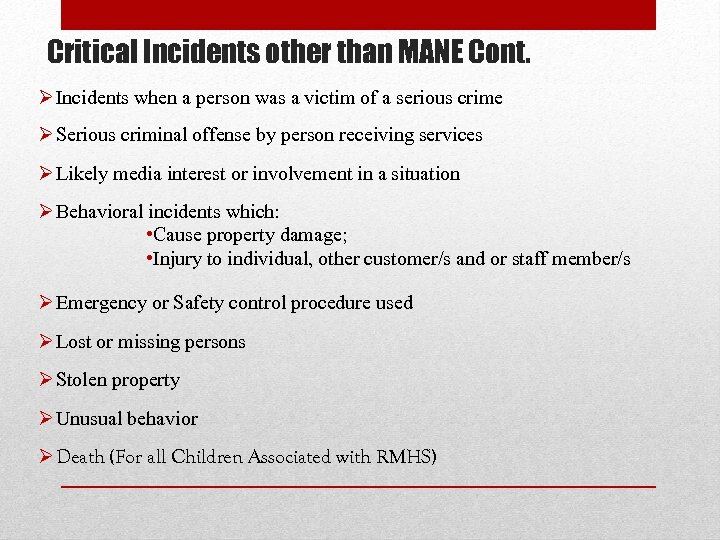 Critical Incidents other than MANE Cont. Ø Incidents when a person was a victim