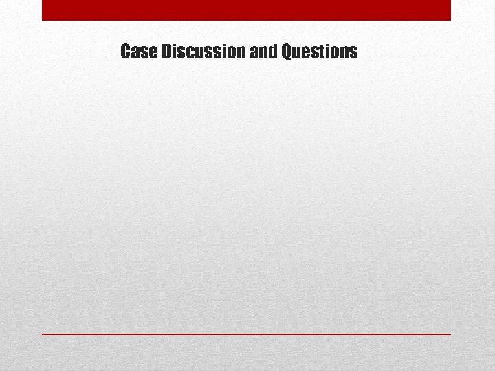 Case Discussion and Questions