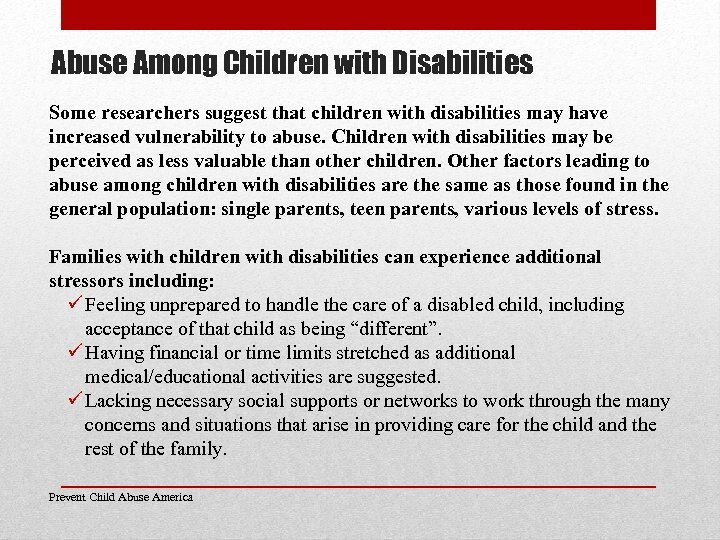 Abuse Among Children with Disabilities Some researchers suggest that children with disabilities may have