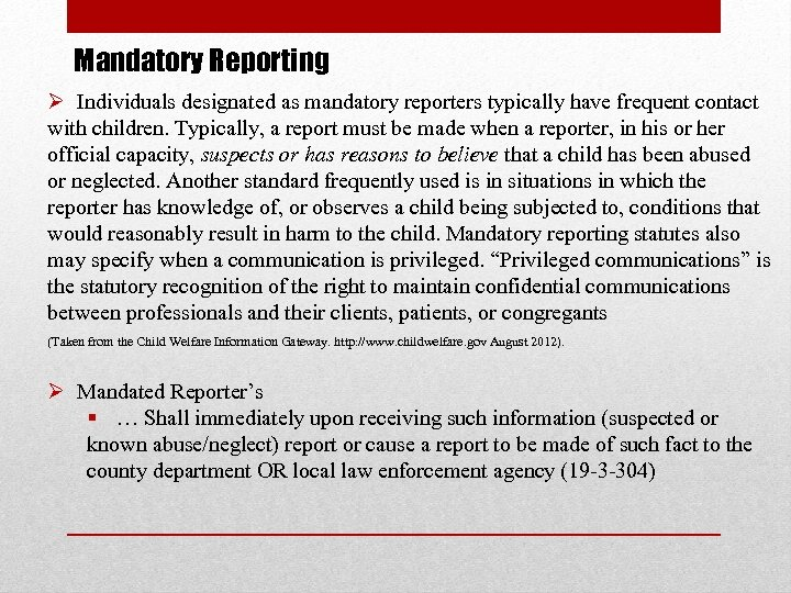 Mandatory Reporting Ø Individuals designated as mandatory reporters typically have frequent contact with children.