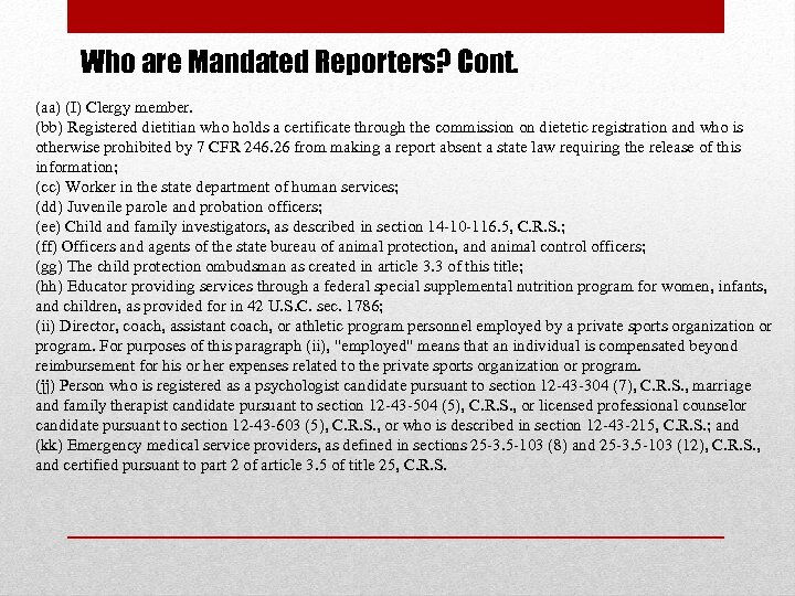 Who are Mandated Reporters? Cont. (aa) (I) Clergy member. (bb) Registered dietitian who holds