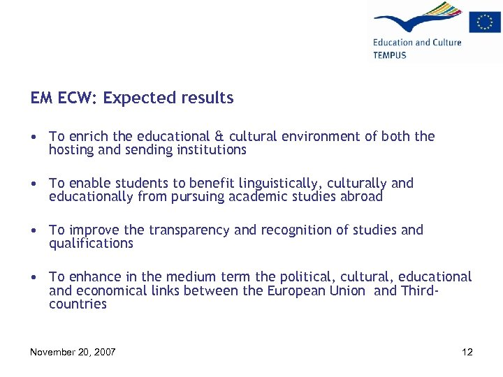 EM ECW: Expected results • To enrich the educational & cultural environment of both