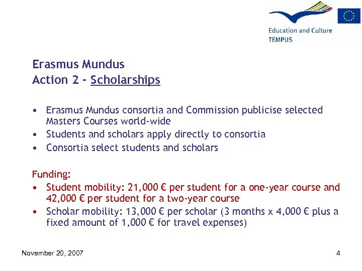 Erasmus Mundus Action 2 - Scholarships • Erasmus Mundus consortia and Commission publicise selected