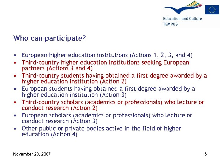 Who can participate? • European higher education institutions (Actions 1, 2, 3, and 4)