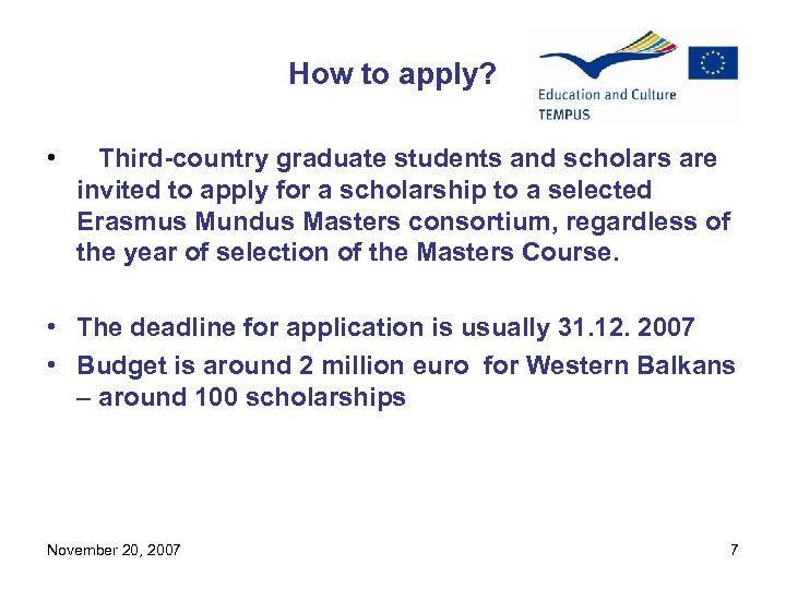 How to apply? • Third-country graduate students and scholars are invited to apply for