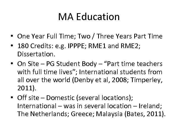 MA Education • One Year Full Time; Two / Three Years Part Time •