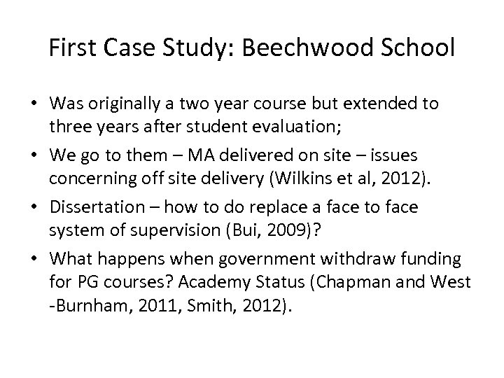 First Case Study: Beechwood School • Was originally a two year course but extended