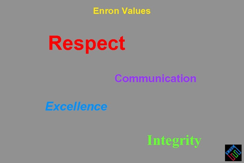 Enron Values Respect Communication Excellence Integrity